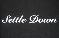 Settle Down T-Shirt